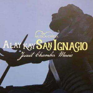 Alay kay San Ignacio (Jesuit Chamber Music)