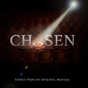 CHOSEN: Songs from an Original Musical
