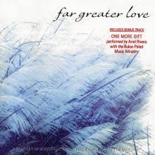 Far Greater Love google